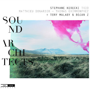 Stéphane Kerecki trio, Sound Architects